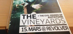 Posters! The Vineyards på Revolver 15. Mars